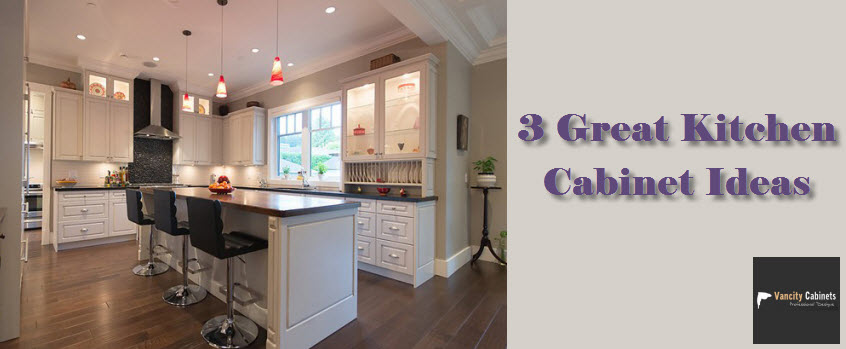 Three Great Kitchen Cabinet Ideas